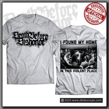 Death Before Dishonor - I Found My Home In This Violent Place - T Shirt Grey
