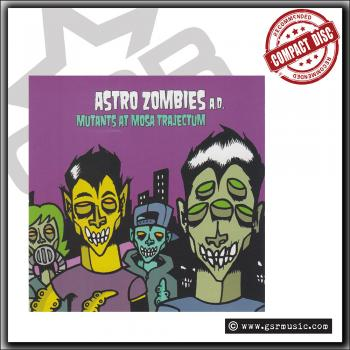Astro Zombies A.D. - Mutants At Mosa Trajectum - CD