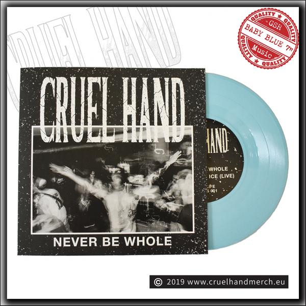 Cruel Hand – Never Be Whole - 7 inch
